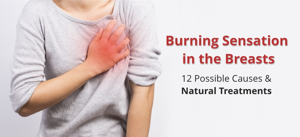 Burning Sensation in Breasts: 12 Possible Causes and Natural ...
