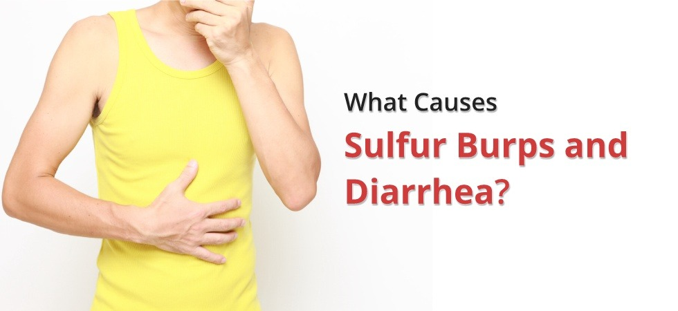 Home Remedies For Sulfur Burps And Diarrhea