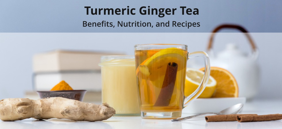 Turmeric Ginger Tea: 10 Health Benefits, Nutrition, and How To Make